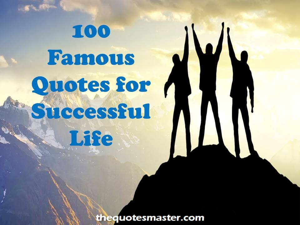 100 Famous quotes for successful life