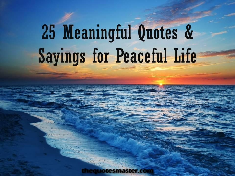Meaningful Quotes Captivating 25Meaningfulquotesandsayingsforpeacefullife
