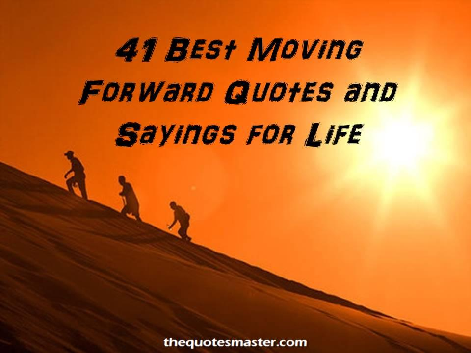 Quotes About Moving Forward In Life Stunning 41 Best Moving Forward Quotes And Sayings For Life