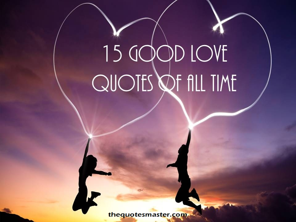 15 Good Love Quotes of all Time