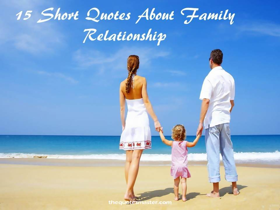 15 Short Quotes About Family Relationships