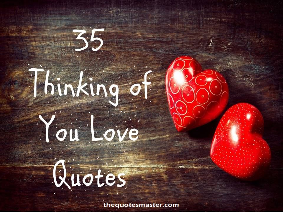 35 Thinking of you Love Quotes