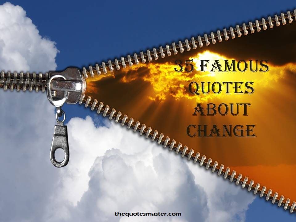 35 Famous Quotes About Change