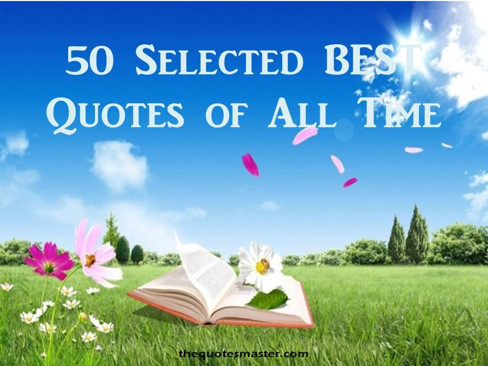 50 Selected Best Quotes Of All Time