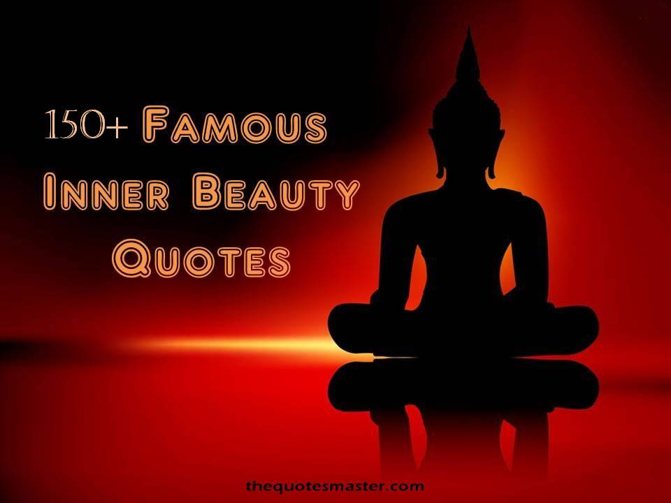150 Famous Inner Beauty Quotes