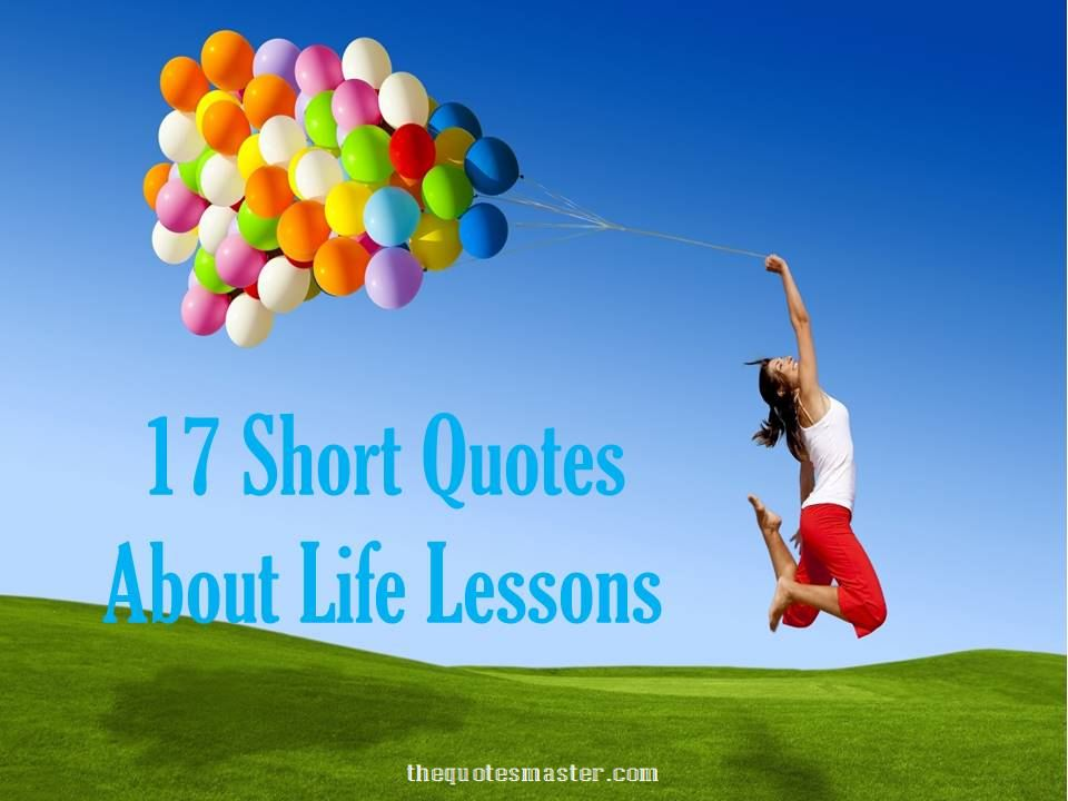 17 Short Quotes About Life Lessons