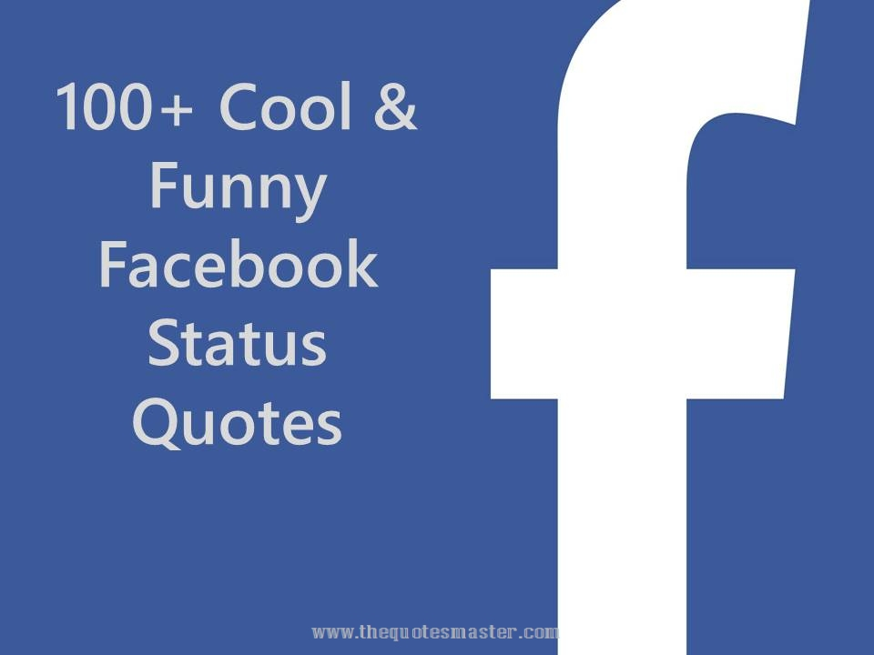 100 cool and funny facebook status quotes