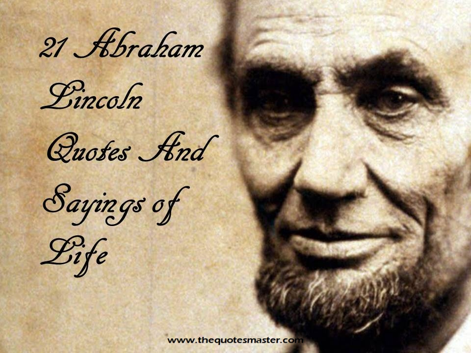 21 Abhram Lincoln quotes and sayings on Life