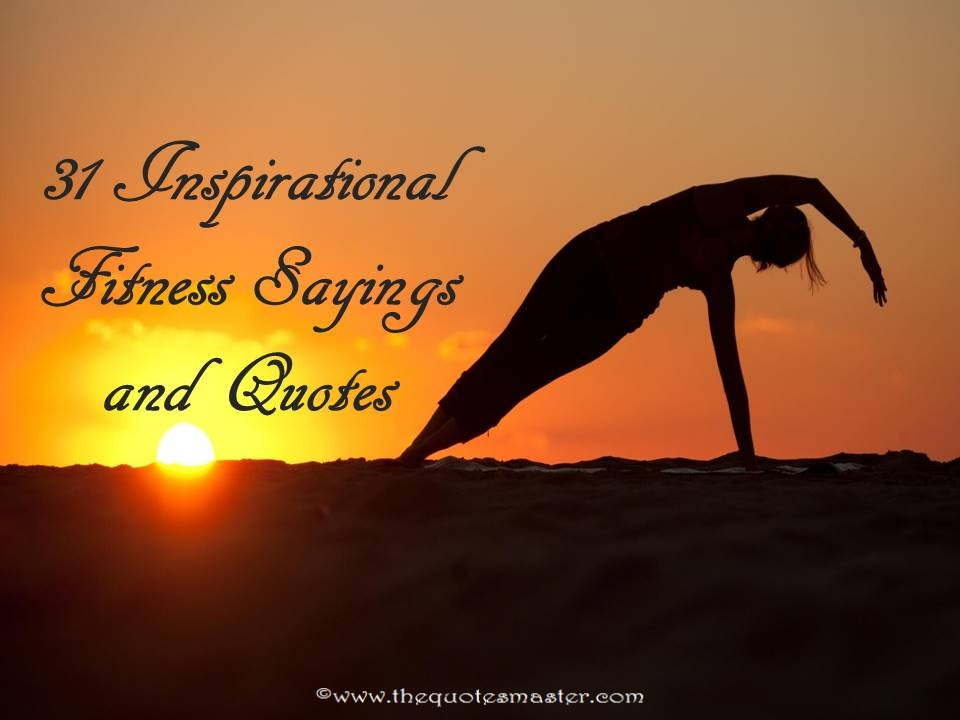 31 Inspirational Fitnesss Sayings and Quotes