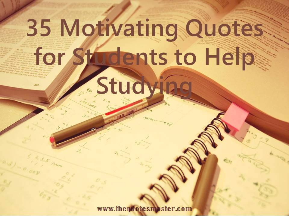 35 Motivating quotes for students to help studying