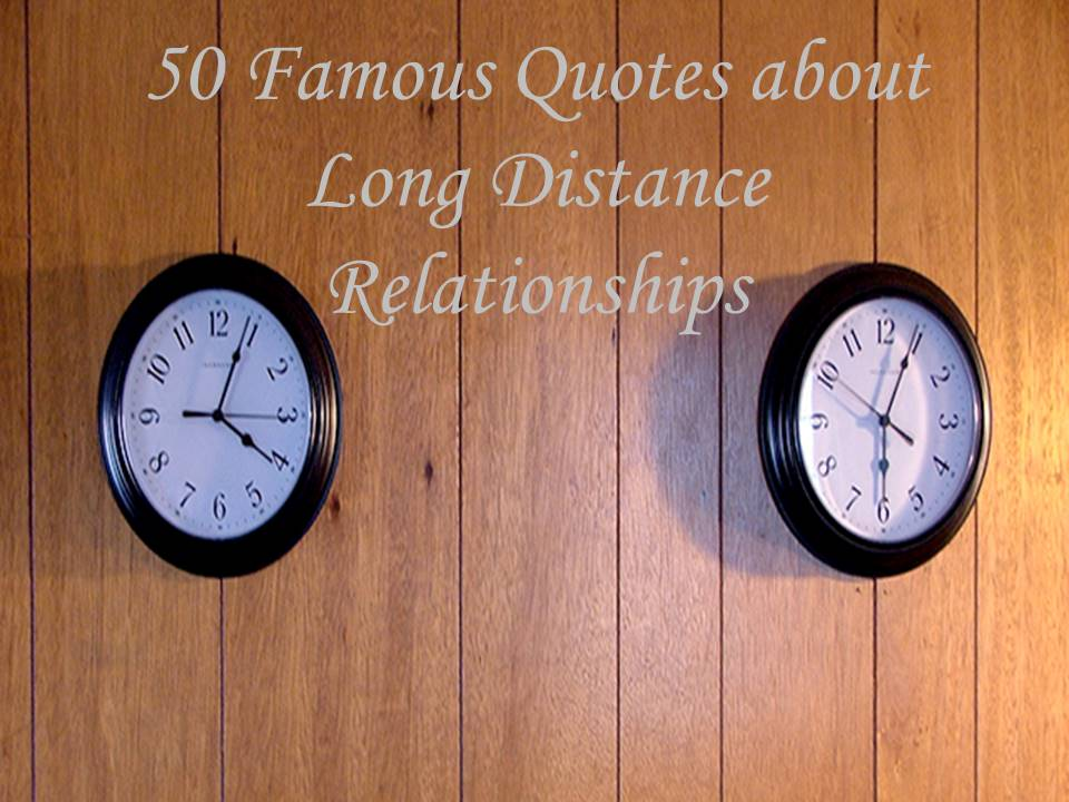 Famous Long Distance Relationship Quotes