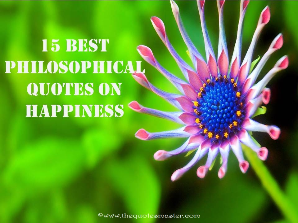 15 best philosophical quotes on Happiness