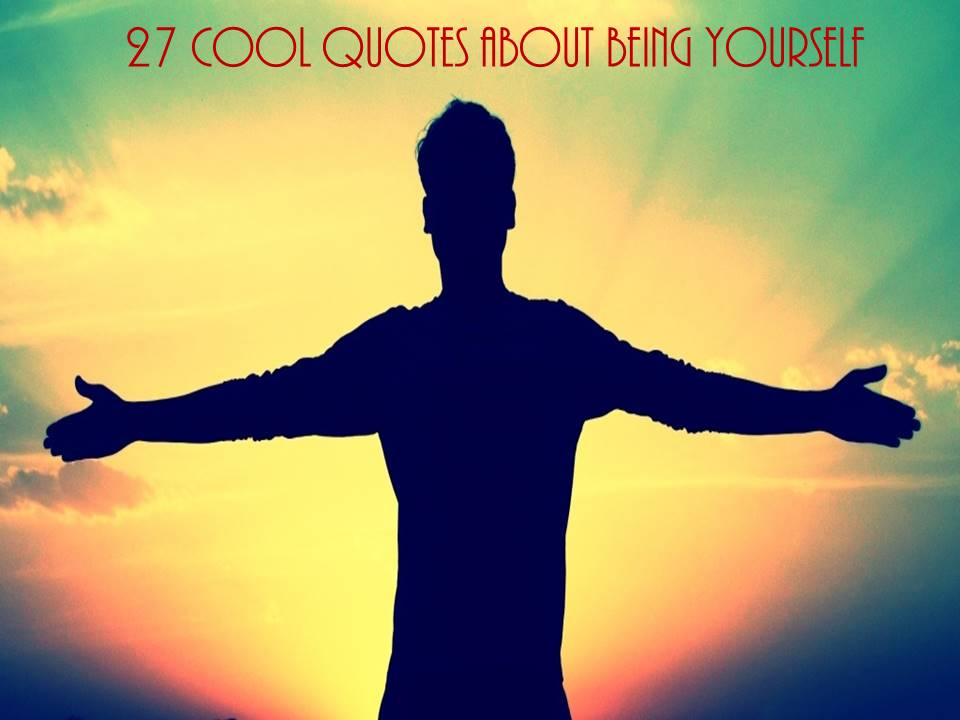 27 cool quotes about being yourself