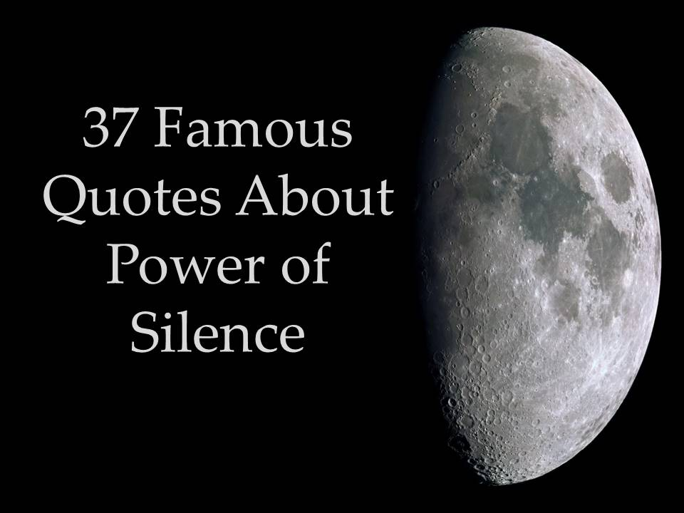 Quotes On Power Entrancing 37 Famous Quotes About Power Of Silence