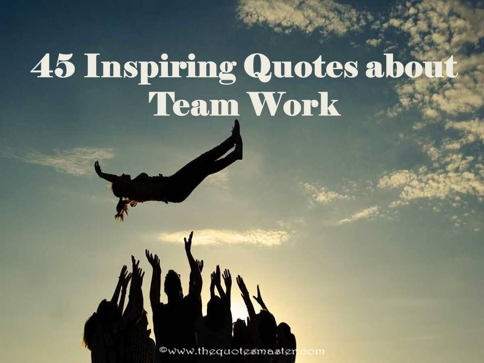 45 Inspiring Quotes About Team Work