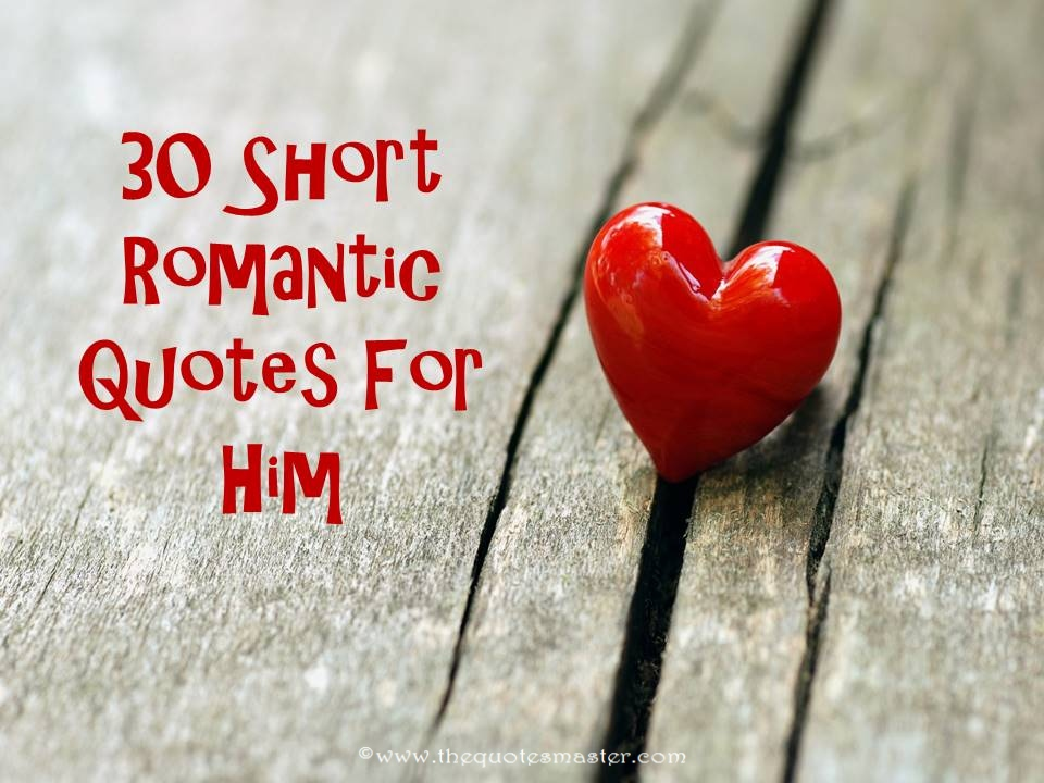 Love Quotes For Him Prepossessing 30 Short Romantic Quotes For Him