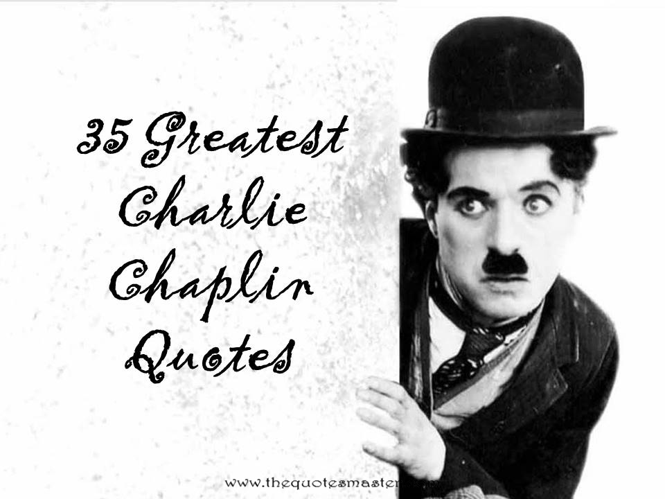 35 greatest charlie chaplin quotes
