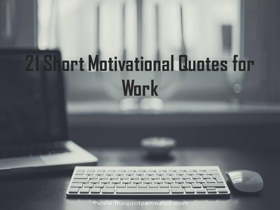 21 Short Motivational Quotes for Work