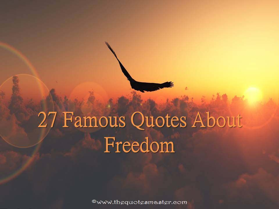 27 famous quotes about freedom