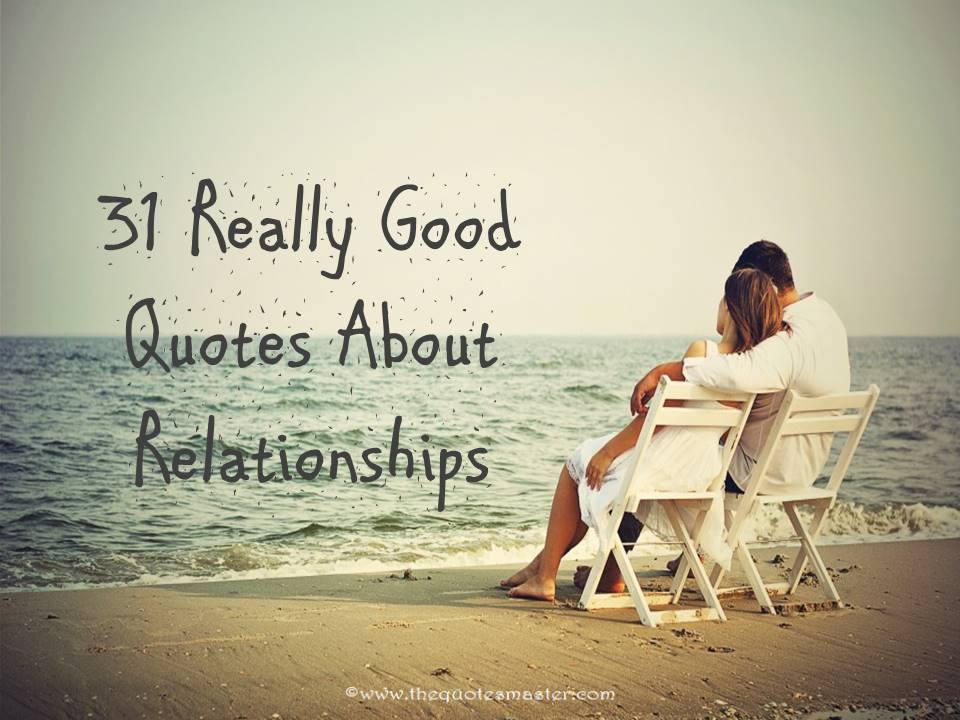 60 Really Good Quotes About Relationships Awesome Really Good Quotes