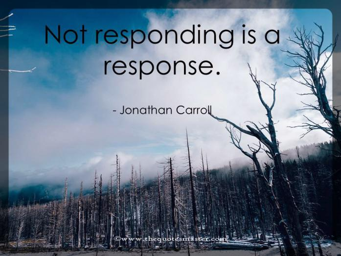 Not responding to problems quotes