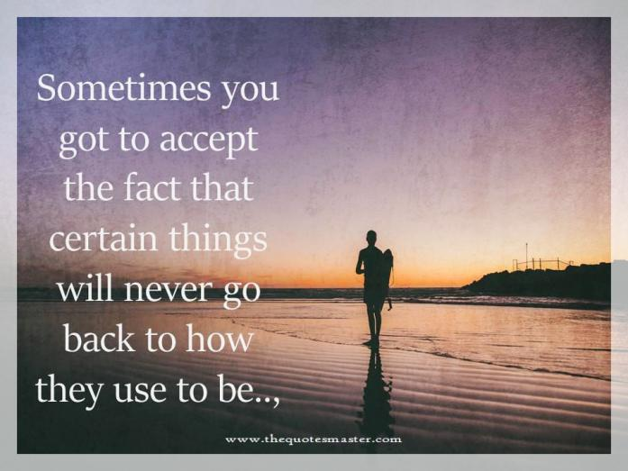 Things wont go back picture quotes