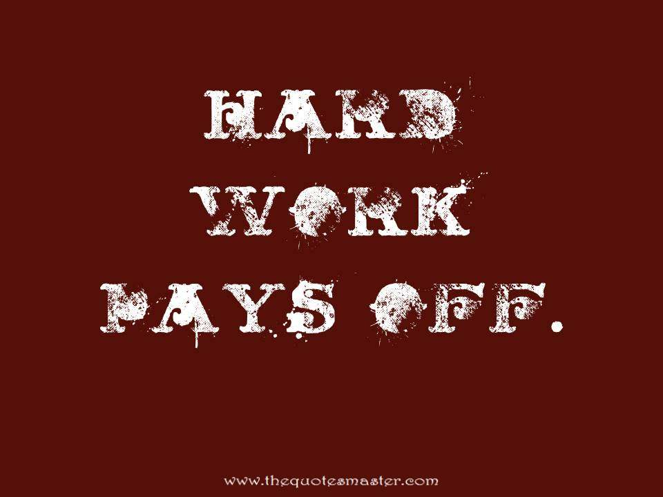 Hard Work Pays Off Quote Extraordinary Quotes Hard Work