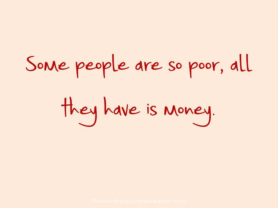 quote about poor and money