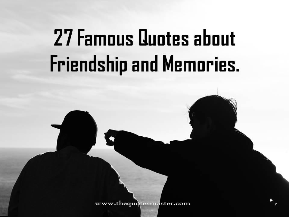 Quotes About Friendship Memories Simple 27 Famous Quotes About Friendship And Memories