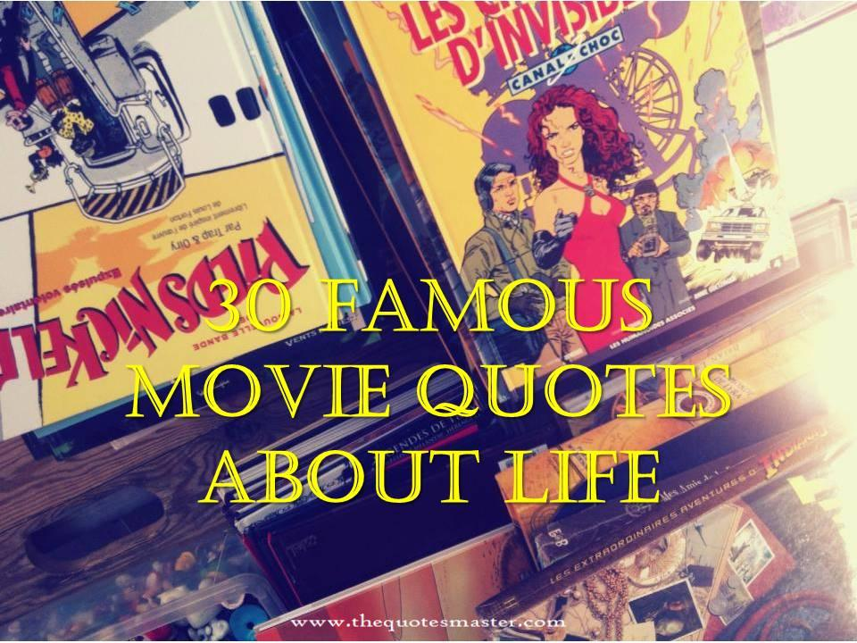 30 Famous Movie Quotes about Life
