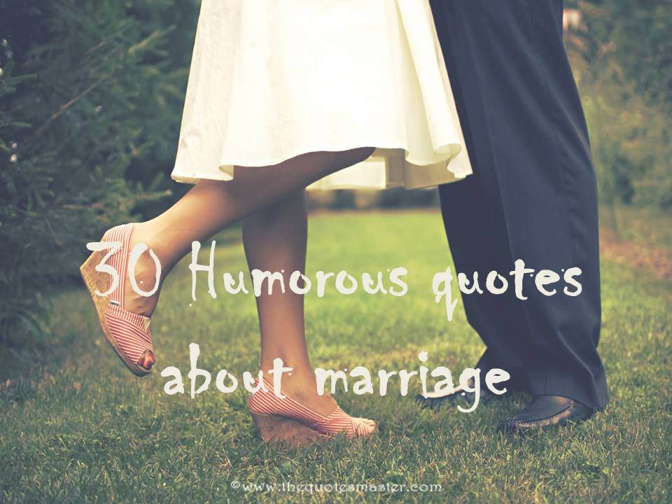 30 Humorous Quotes about Marriage