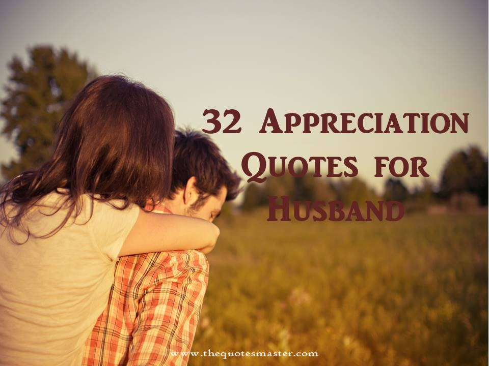 32 Appreciation Quotes For Husband