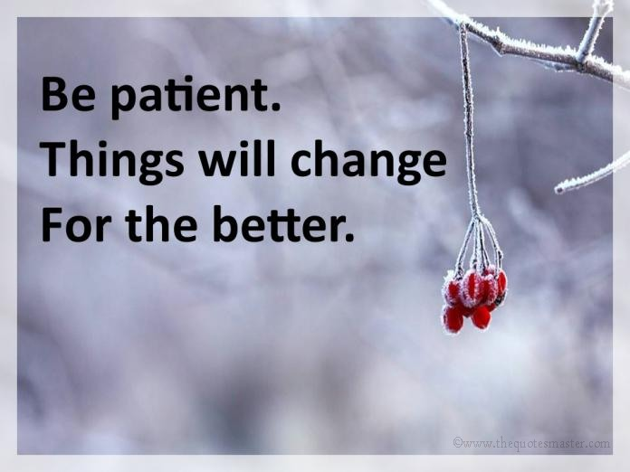 Be Patient Picture Quotes