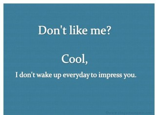 Dont like me picture quotes