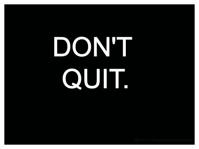 Dont Quit Picture Quotes