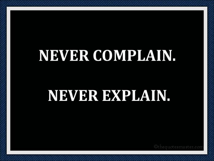 Never complain picture quotes