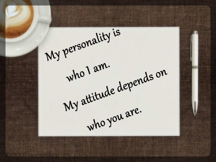 Personality and attitude picture quotes