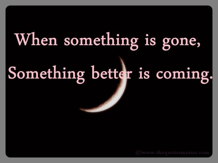 Something better is coming