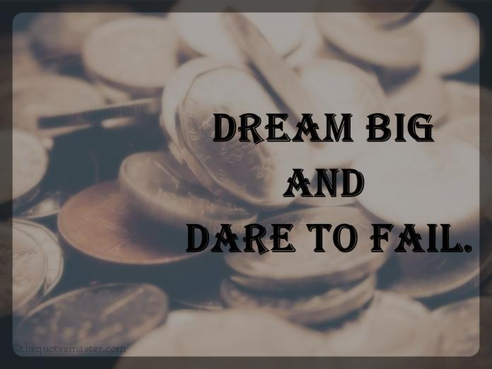Dream big and dare to fail picture quotes
