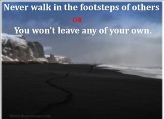 never walk in footsteps of others picture quotes