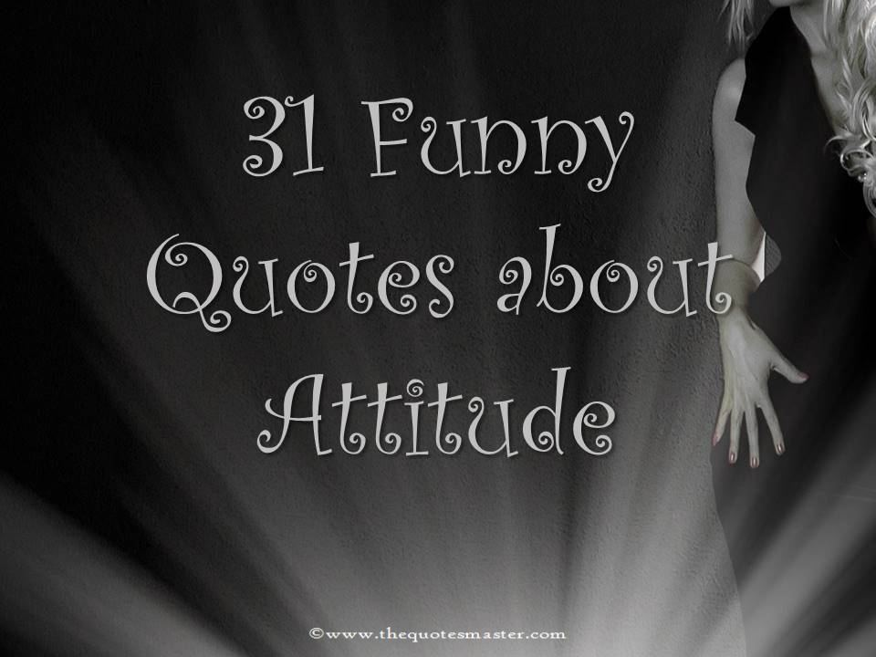 Funny Quotes About Attitude Jpg