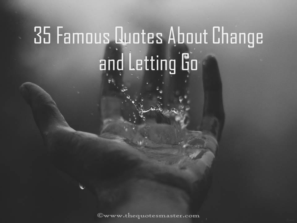 35 Famous Quotes about Change and Letting go