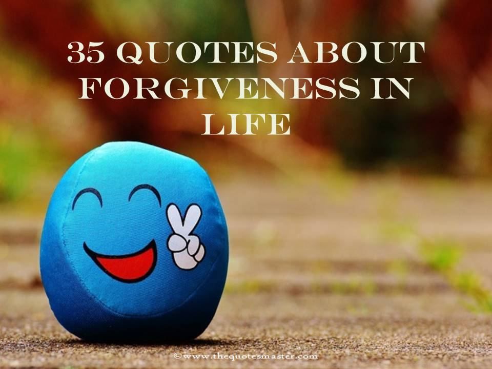 35 Quotes About Forgiveness In Life