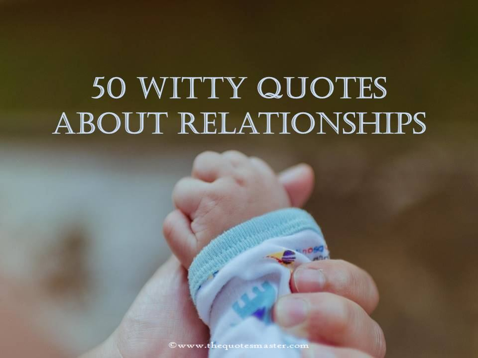 50 Witty quotes about Relationships