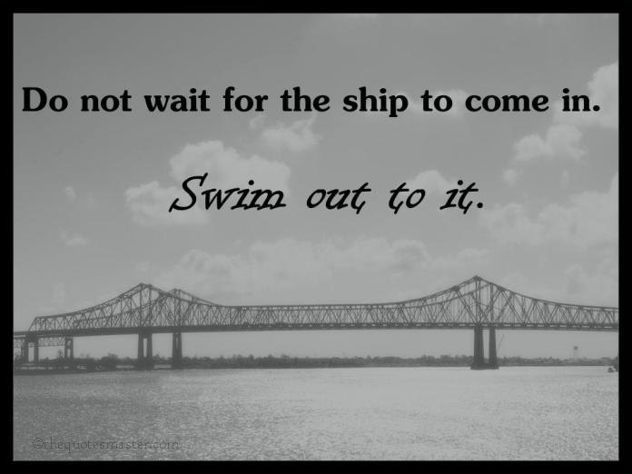 Don't wait for the ship quotes