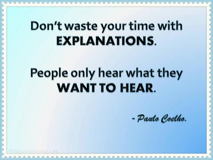 Dont Waste Time with Explainations Quotes