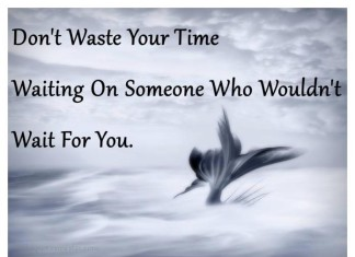 Dont waste your time picture quotes