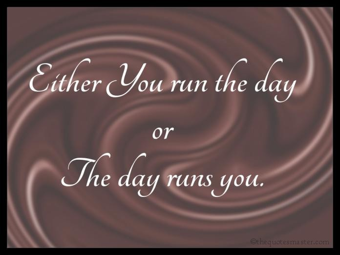 Either your run the day picture quotes