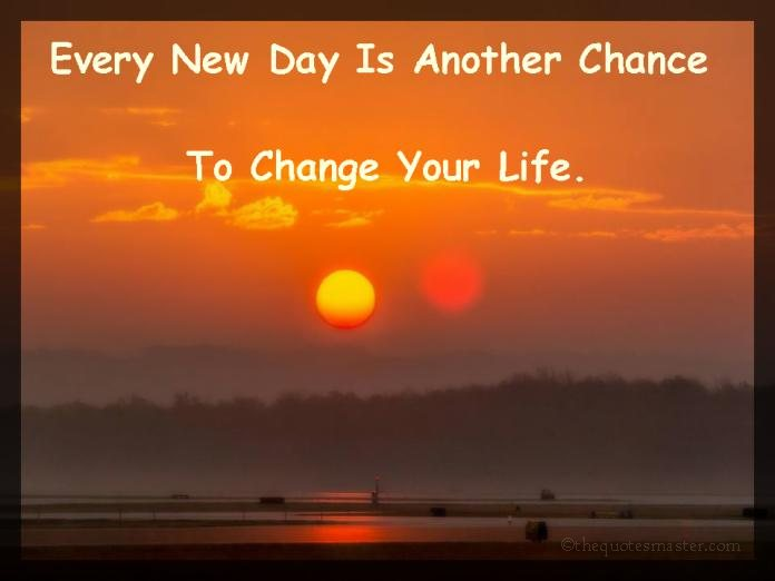 Every new day is another chance picture quotes