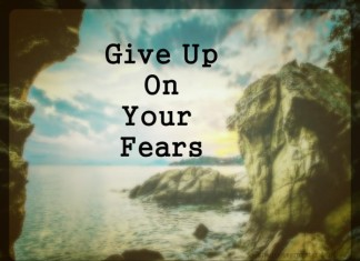 Give up on your fears picture quotes
